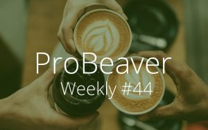 ProBeaver Weekly 44