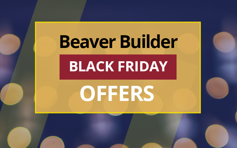 Beaver Builder Black Friday Discount Offers