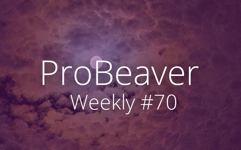 ProBeaver Weekly 70