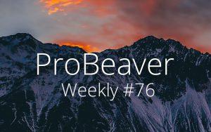 ProBeaver Weekly 76