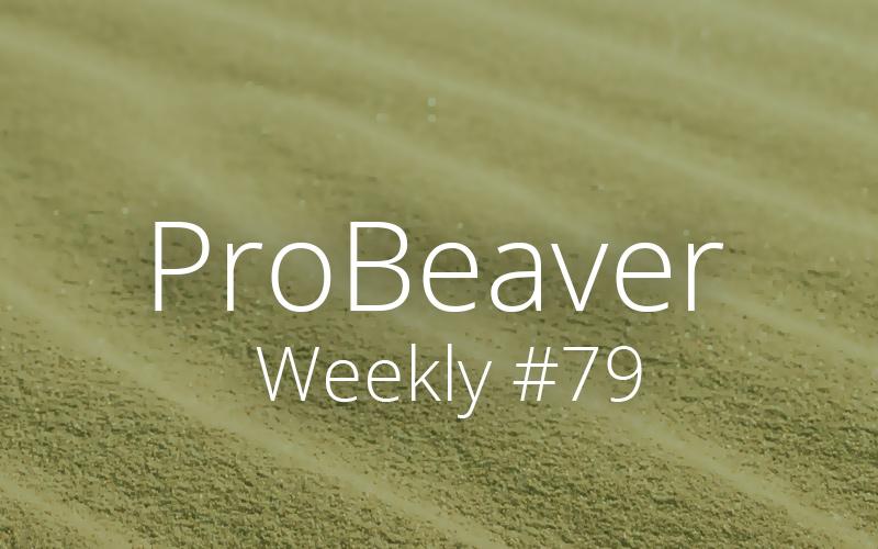 ProBeaver Weekly 79
