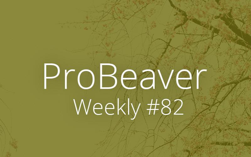 ProBeaver Weekly 82