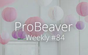 ProBeaver Weekly 84