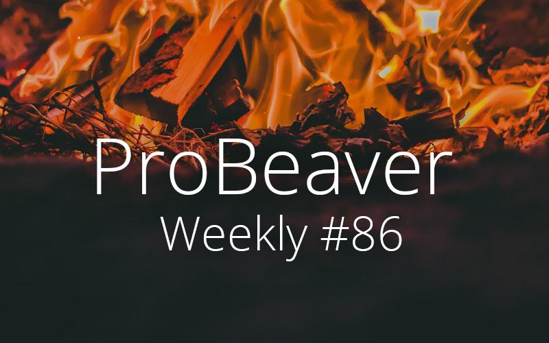 ProBeavaer Weekly 86