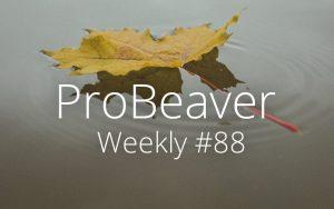 ProBeaver Weekly 88
